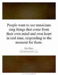 People want to ... Real Musicians Quotes
