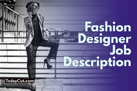 fashion designer description fashion designer description sle salary duties