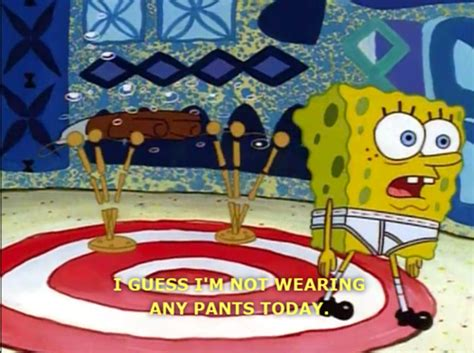 Spongebob Pajamas Meme - why i m glad to be alive