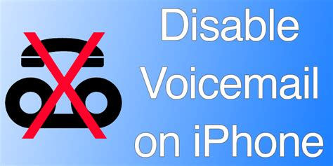how to disable voicemail on iphone how to turn voicemail on iphone 2595