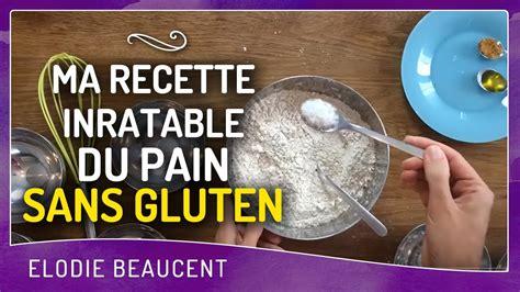 ma recette inratable du pain sans gluten youtube