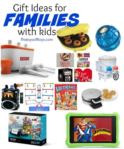 gift ideas for gift ideas for families with the joys of boys