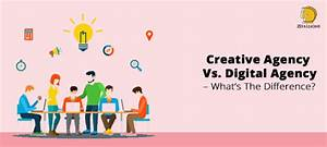 Creative Agency Vs. Digital Agency – What Are The Major ...