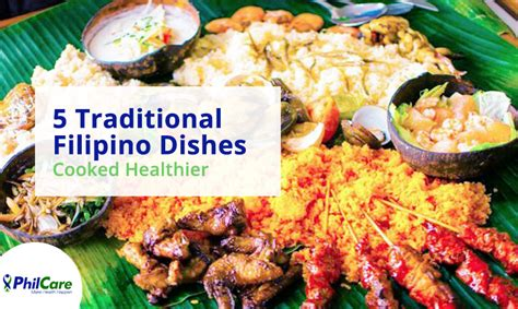 cuisine philippine 5 traditional dishes cooked healthier philcare