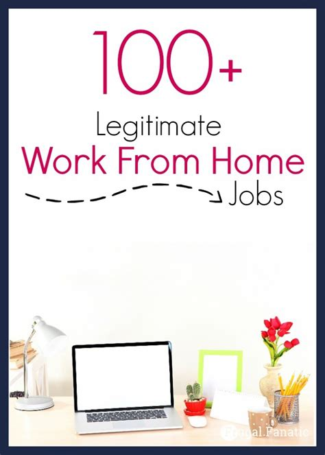 legitimate work from home over 100 legitimate work from home jobs frugal fanatic