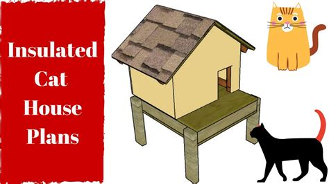 insulated cat house plans youtube