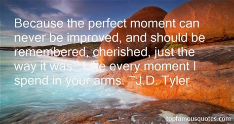 Cherish Every Moment Quotes Tumblr