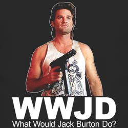Big Trouble In Little China Meme - relaxed focus quot jack burton just looks that big ol storm right square in the eye and he says