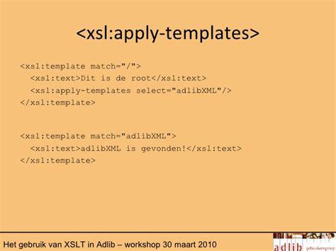 xsl apply templates het gebruik xslt in adlib