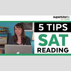 5 Tips For The New Sat Reading Section Supertutortv