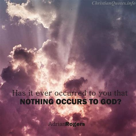 adrian rogers  occurs  god christianquotesinfo