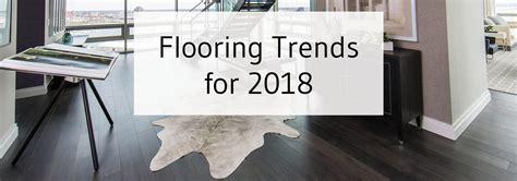 flooring trends 2018 floor trends 2018 home fatare