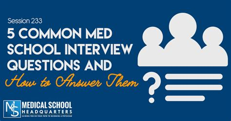 School Questions by 5 Common Med School Questions And How To Answer Them