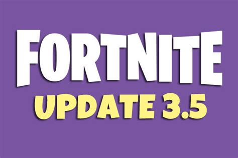 fortnite 3 5 update patch notes from epic and server downtime news battle royale