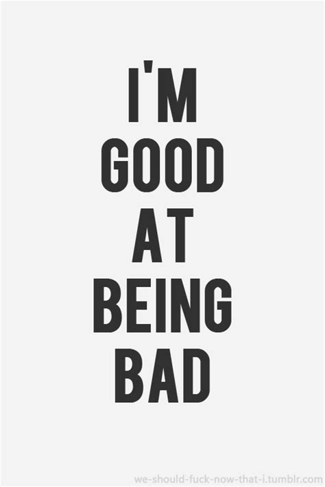Im A Bad Person Quotes Tumblr