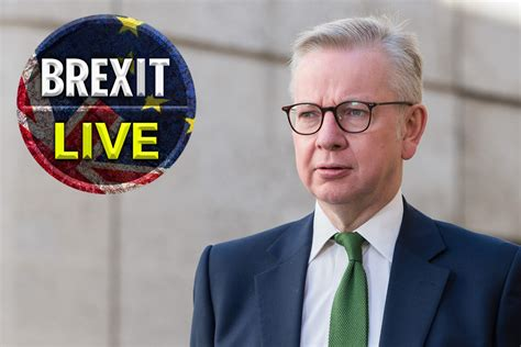 Brexit latest news: Michael Gove to launch Let's Get Going ...