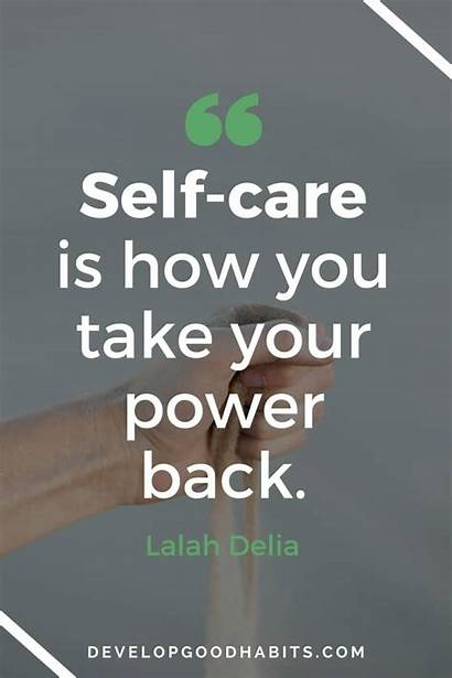 Self Quotes Care Inspirational Activities Power Developgoodhabits