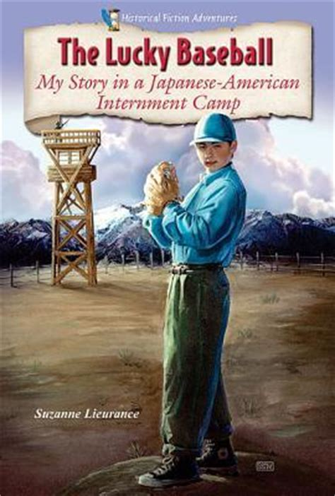 lucky baseball  story   japanese american internment camp  suzanne lieurance
