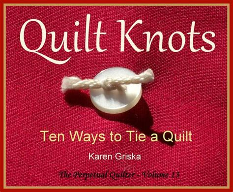 Quilt Knots Quilt Pattern Ten Ways To Tie A Quilt How To
