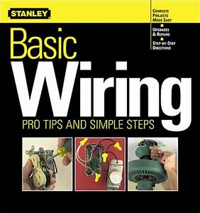 Basic Wiring  Pro Tips And Simple Steps By Meredith Books