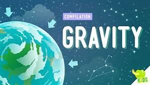 Gravity Compilation: Crash Course Kids - YouTube  Gravity