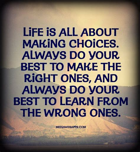 make for your best 60 best quotes and sayings about choice To