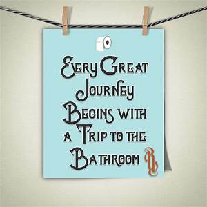 Every great journey begins with a trip to the bathroom art for Funny words for bathroom