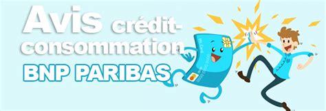 bnp paribas avis consommateur avis cr 233 dit consommation bnp paribas credit consommation org