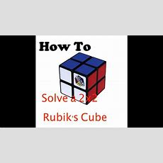 How To Solve A 2x2 Rubik's Cube Youtube