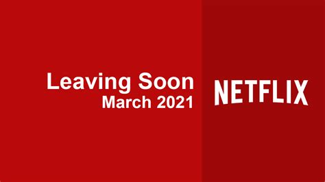 Movies & Series Leaving Netflix in March 2021 - What's on ...
