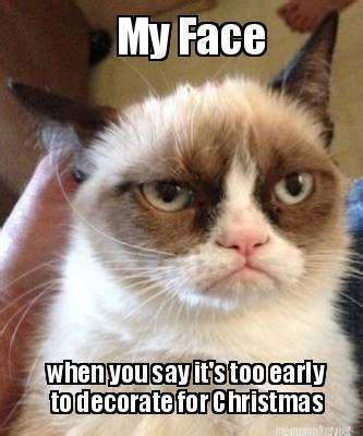 Early Christmas Meme - 1000 ideas about grumpy cat birthday on pinterest grumpy cat grumpy cat quotes and funny