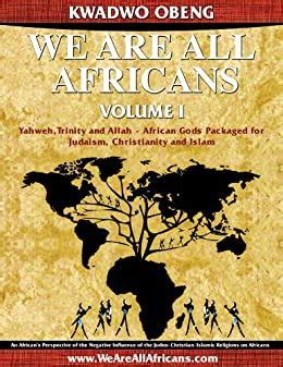 We Are All Africans (Yahweh, Trinity and Allah - African