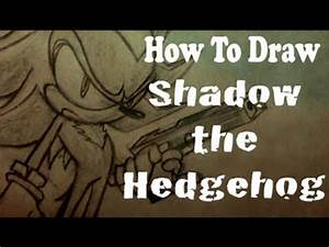 How To Draw Shadow The Hedgehog - YouTube