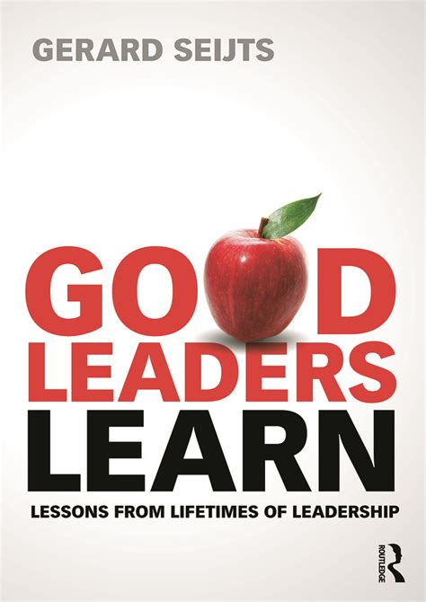 good leaders learn lessons  lifetimes  leadership
