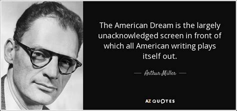 arthur miller quote  american dream   largely