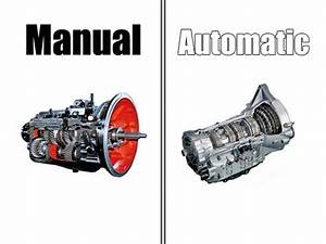 Manual Gearbox Or Automatic Gearbox