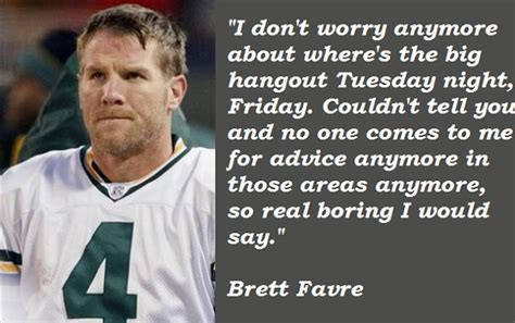 Brett Favre's quotes, famous and not much - Sualci Quotes 2019
