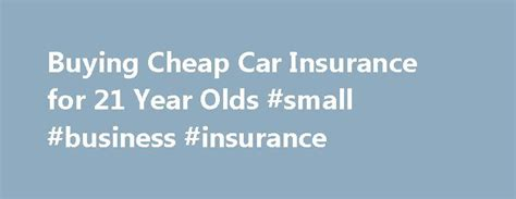 Cheap Car Insurance For Time Drivers 21 - 17 best ideas about cheap car insurance on car