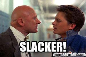 Slacker Meme - slacker back to the future