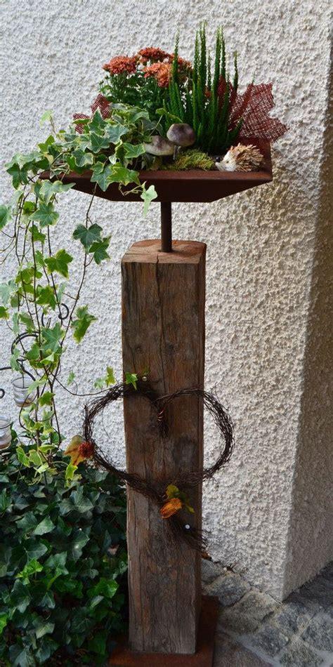 Gartendeko Rost Und Holz die 25 besten ideen zu gartendeko rost auf