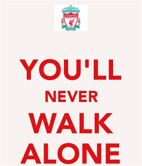 You'll Never Walk Alone Poster  Idon  Keep Calmomatic