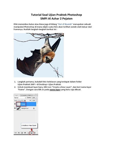 Hallo, ada yang bisa dibantu tentang panduan ujian praktek smp tahun 2015. Ujian Praktek Photoshop Smp