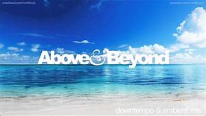 Above  U0026 Beyond - Ambient  Downtempo Mix