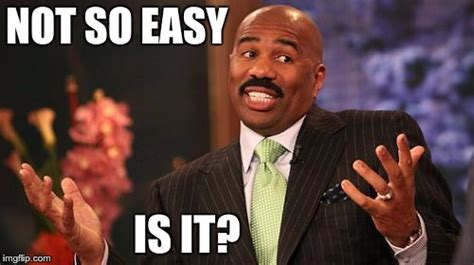 Easy Meme Maker - steve harvey meme imgflip