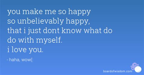 You Make Me So Happy Love Quotes