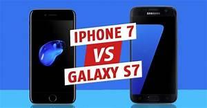 Iphone 7 Comparatif : iphone 7 vs galaxy s7 le comparatif des smartphones haut de gamme ~ Medecine-chirurgie-esthetiques.com Avis de Voitures