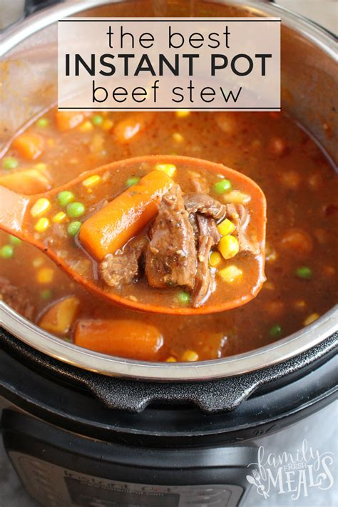 the best instant pot beef stew family fresh meals