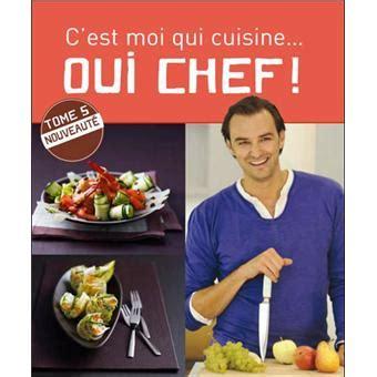 c est moi qui cuisine oui chef tome 1 c 39 est moi qui cuisine oui chef tome 5 broché cyril