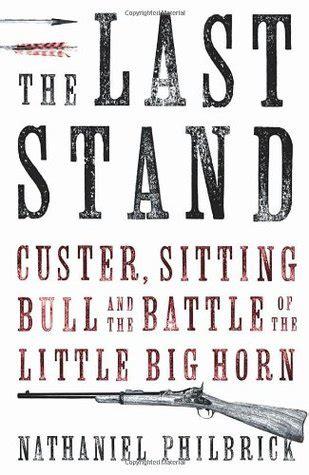 stand custer sitting bull   battle    big horn  nathaniel philbrick