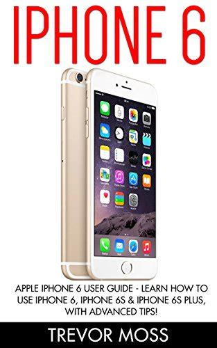 iphone 6 manual iphone 6 apple iphone 6 user guide learn how to use